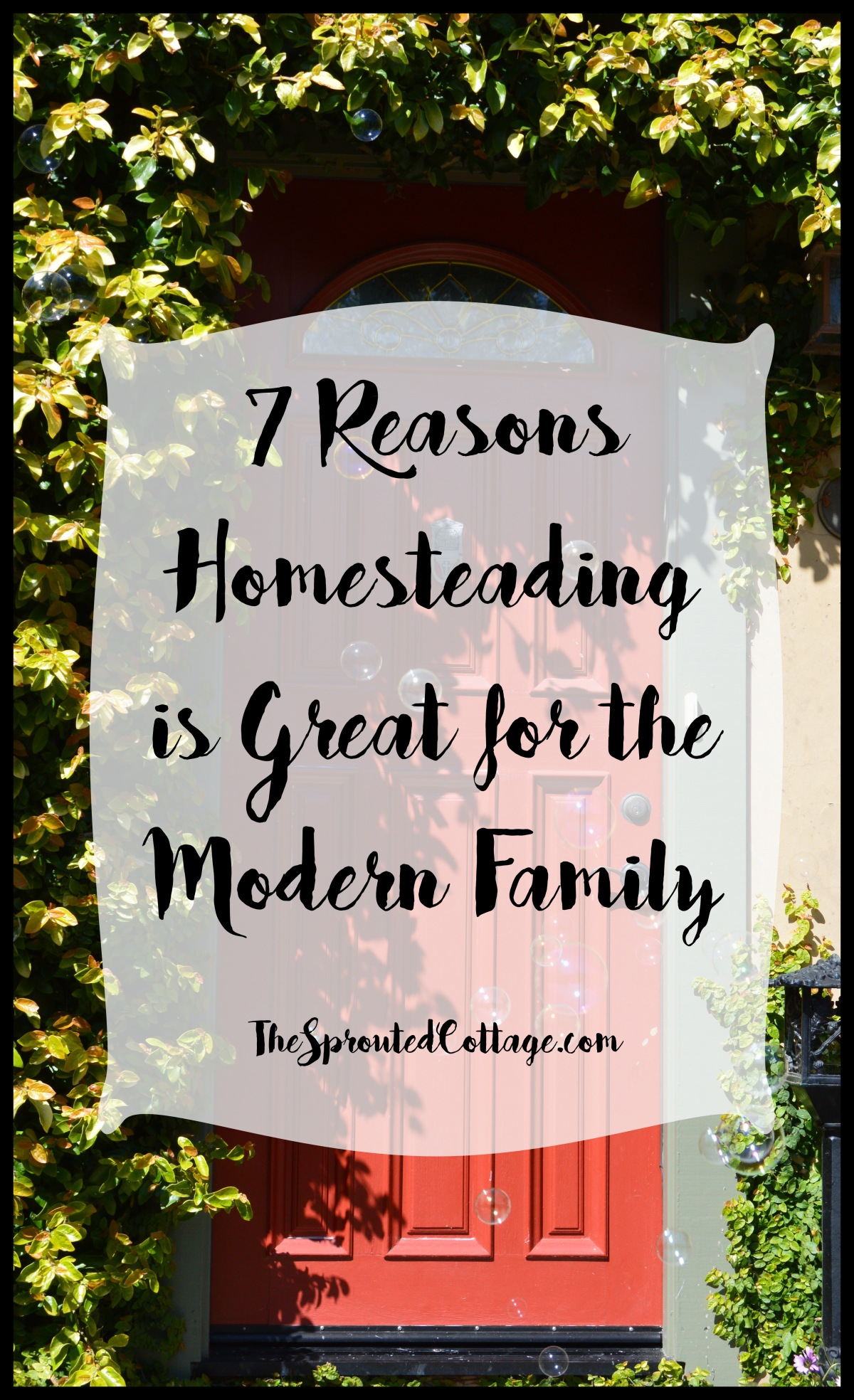 7 Reasons Homesteading is Great for the Modern Family